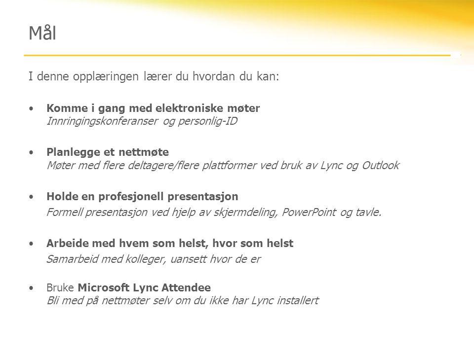 Microsoft Lync 2010 Attendee Lync Attendee er en rik klient som gjør det mulig for deg å delta i nettmøter.