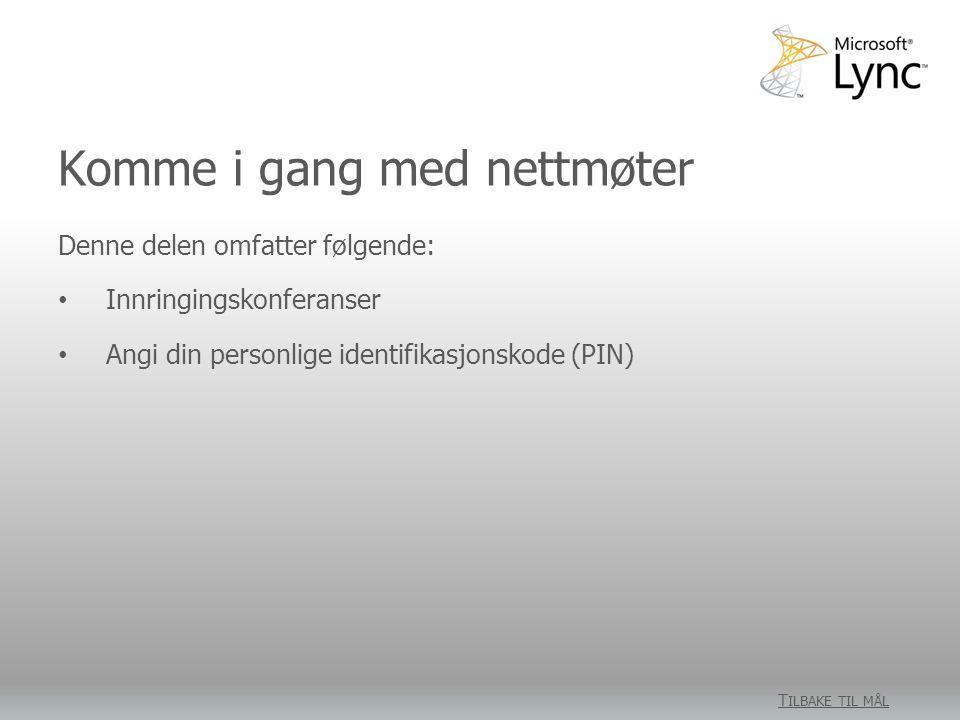 Krav for Lync Attendee • Hvis du kjører Windows, trenger du bare Lync Attendee og møtekoblingen, som vanligvis kommer i en e-post fra arrangøren.