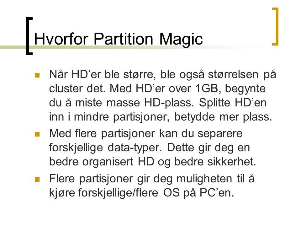 Hvorfor Partition Magic  Når HD'er ble større, ble også størrelsen på cluster det.