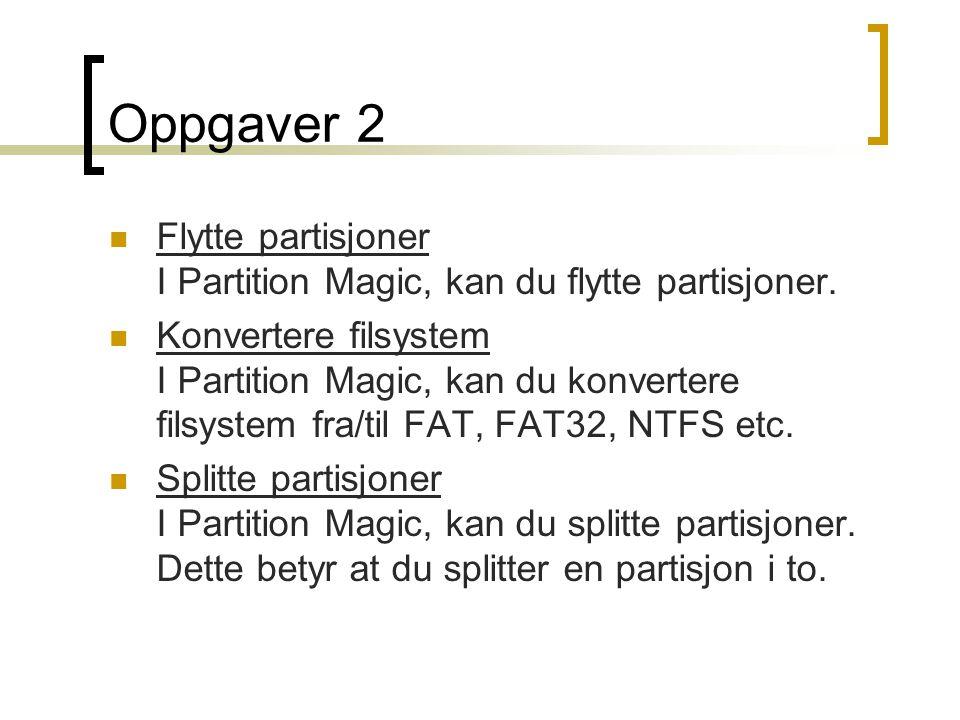 Oppgaver 2  Flytte partisjoner I Partition Magic, kan du flytte partisjoner.