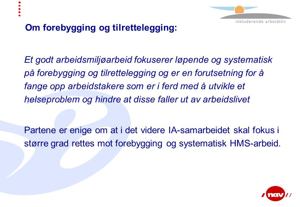 Om forebygging og tilrettelegging: Et godt arbeidsmiljøarbeid fokuserer løpende og systematisk på forebygging og tilrettelegging og er en forutsetning
