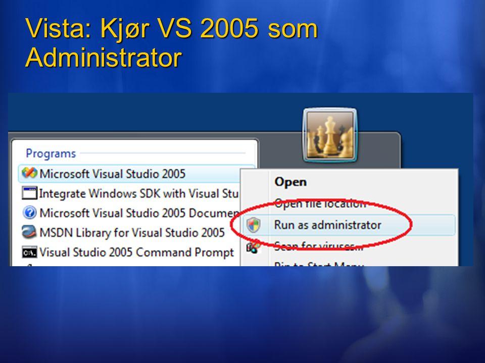 Vista: Kjør VS 2005 som Administrator