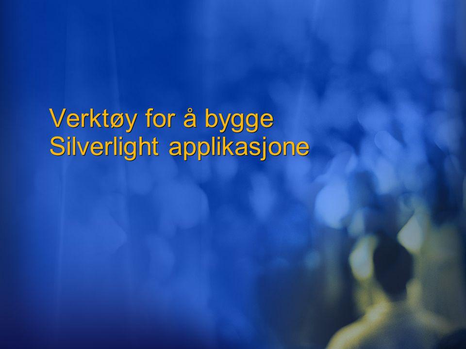 Verktøy for å bygge Silverlight applikasjone