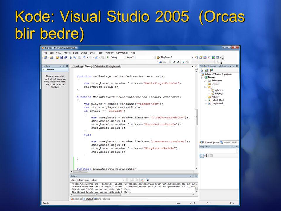 Kode: Visual Studio 2005 (Orcas blir bedre)