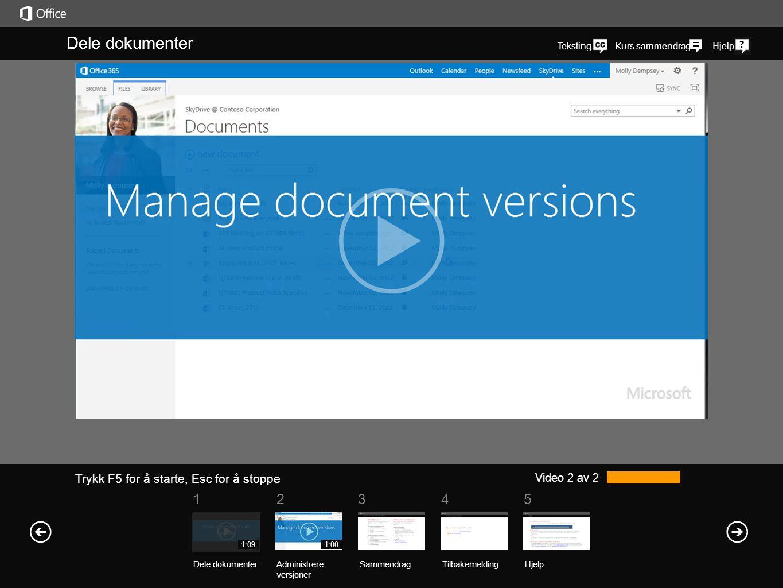 Kurs sammendragHjelp Dele dokumenter Video 2 av 2 SammendragTilbakemelding Hjelp Dele dokumenterAdministrere versjoner 1:091:00 OneDrive for Business-