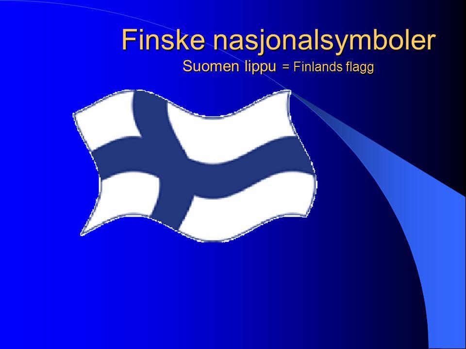 Finske nasjonalsymboler Suomen lippu = Finlands flagg