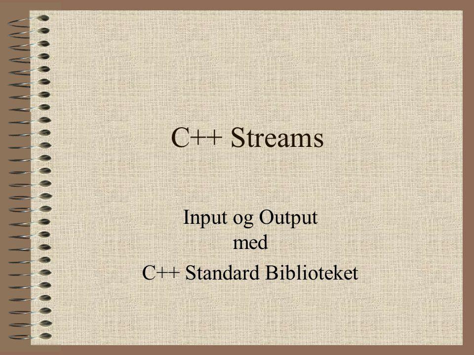 C++ Streams Input og Output med C++ Standard Biblioteket