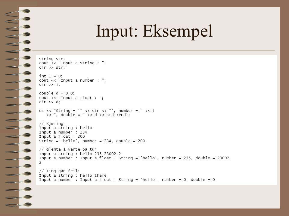 Input: Eksempel string str; cout <<