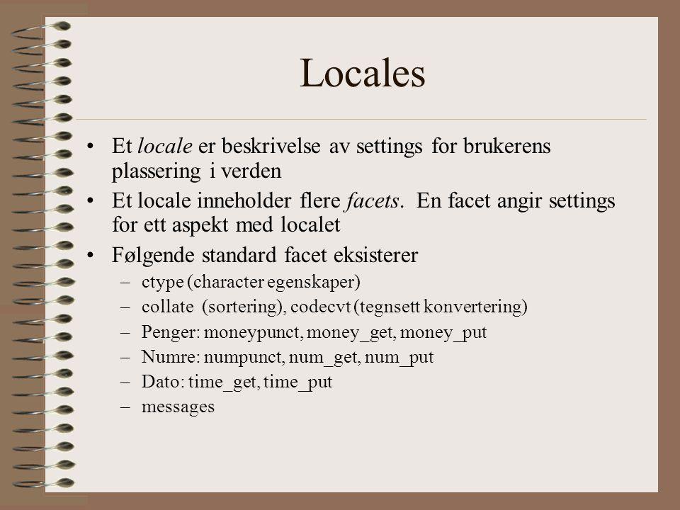 Locales •Et locale er beskrivelse av settings for brukerens plassering i verden •Et locale inneholder flere facets.