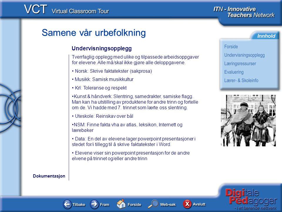 Samene vår urbefolkning Klikk på linkene: Søke på nett, f.eks v.h.a.: http://www.bing.com Dokumentasjon Læringsressurser