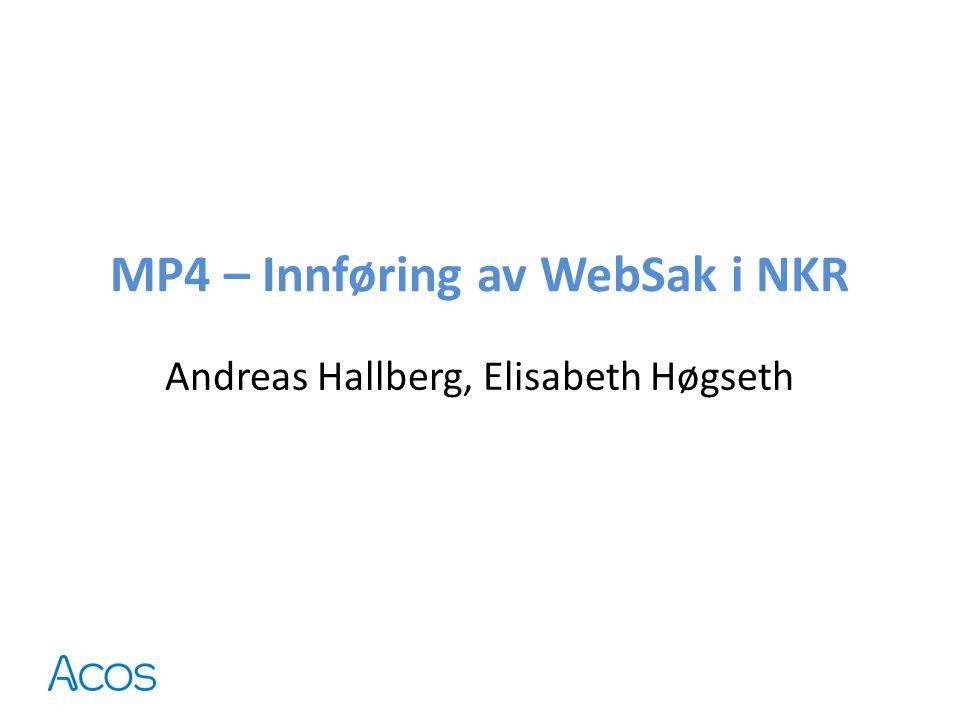 MP4 – Innføring av WebSak i NKR Andreas Hallberg, Elisabeth Høgseth