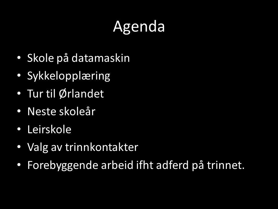 Agenda • Skole på datamaskin • Sykkelopplæring • Tur til Ørlandet • Neste skoleår • Leirskole • Valg av trinnkontakter • Forebyggende arbeid ifht adfe