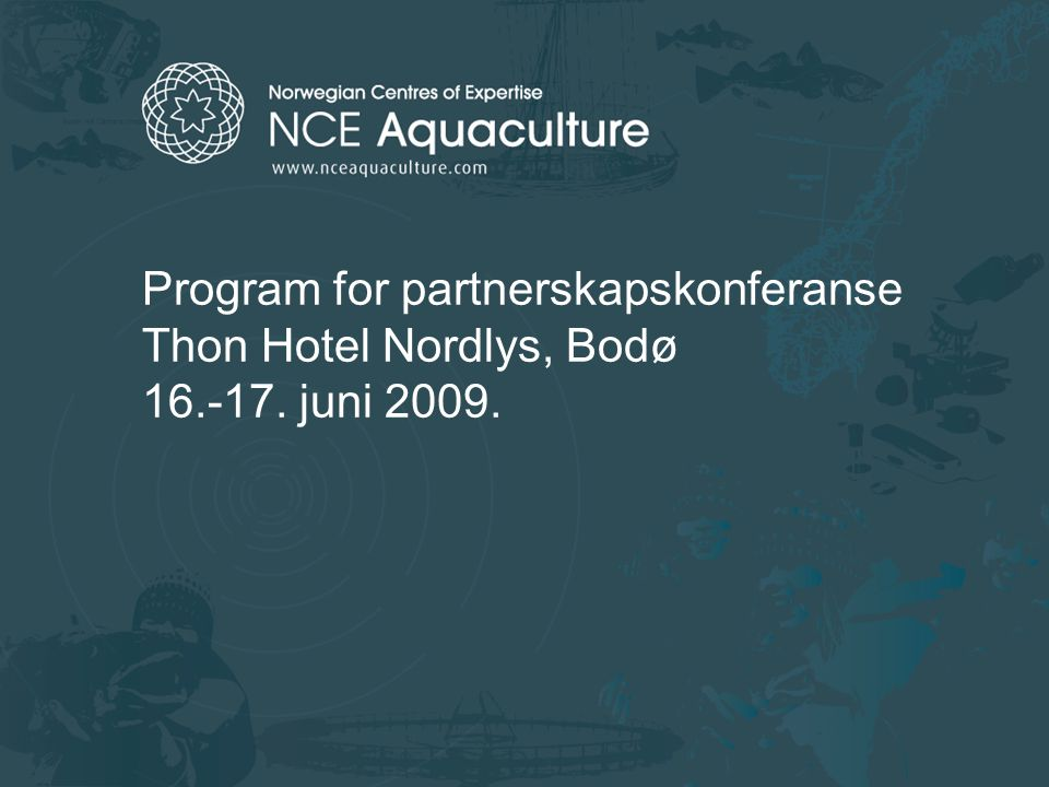 Program for partnerskapskonferanse Thon Hotel Nordlys, Bodø 16.-17. juni 2009.