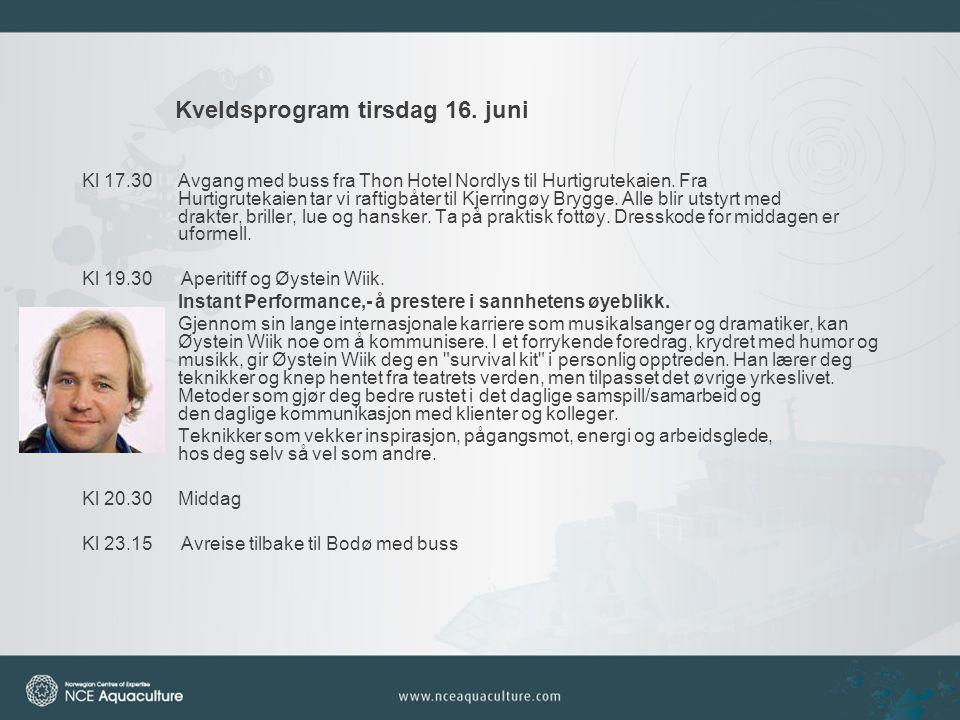 Kveldsprogram tirsdag 16. juni Kl 17.30Avgang med buss fra Thon Hotel Nordlys til Hurtigrutekaien.