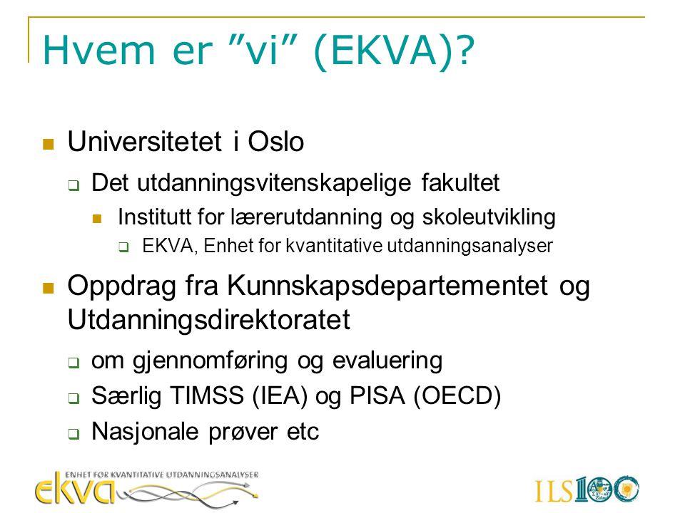 """Hvem er """"vi"""" (EKVA)?  Universitetet i Oslo  Det utdanningsvitenskapelige fakultet  Institutt for lærerutdanning og skoleutvikling  EKVA, Enhet for"""