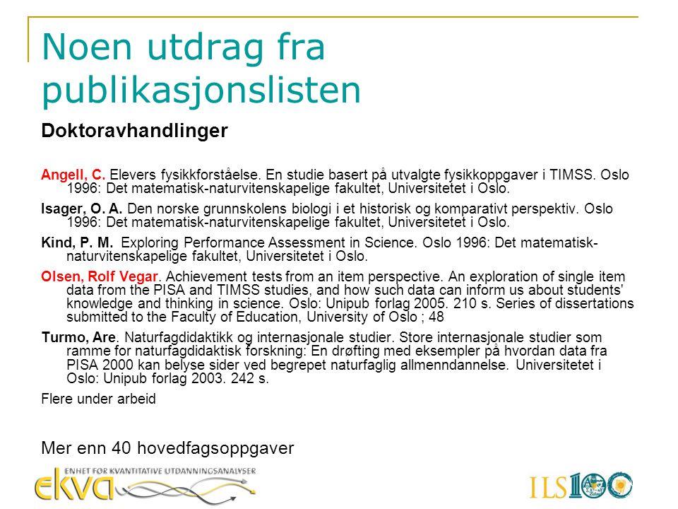 Bøker fra PISA og TIMSS TIMSS Lie, Svein; Kjærnsli, Marit; Brekke, Gard.