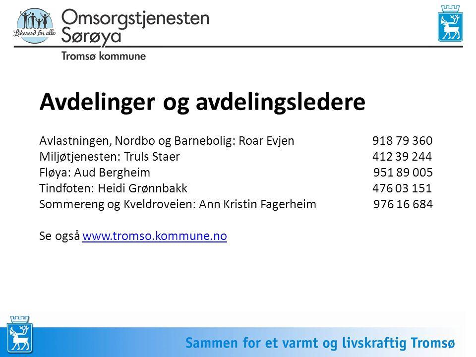 Avdelinger og avdelingsledere Avlastningen, Nordbo og Barnebolig: Roar Evjen 918 79 360 Miljøtjenesten: Truls Staer 412 39 244 Fløya: Aud Bergheim 951