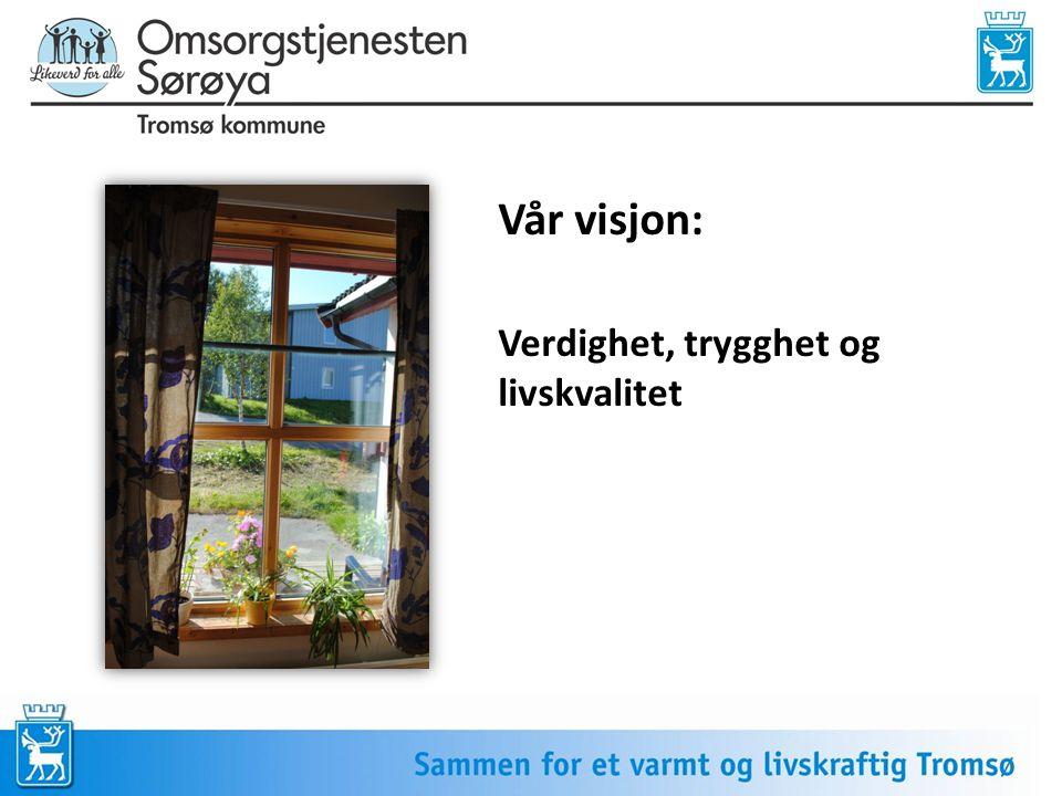 Vår visjon: Verdighet, trygghet og livskvalitet