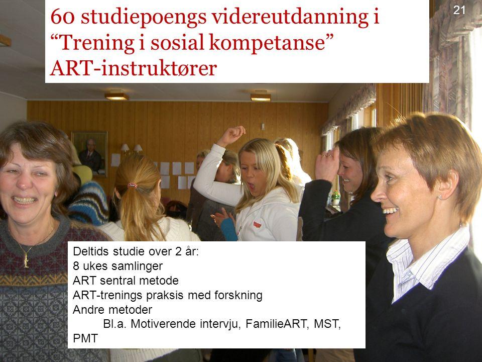 Samarbeide med tidligere studenter om kvalitetssikring og ART-treneropplæring ART i barnehage Psykisk utviklingh.