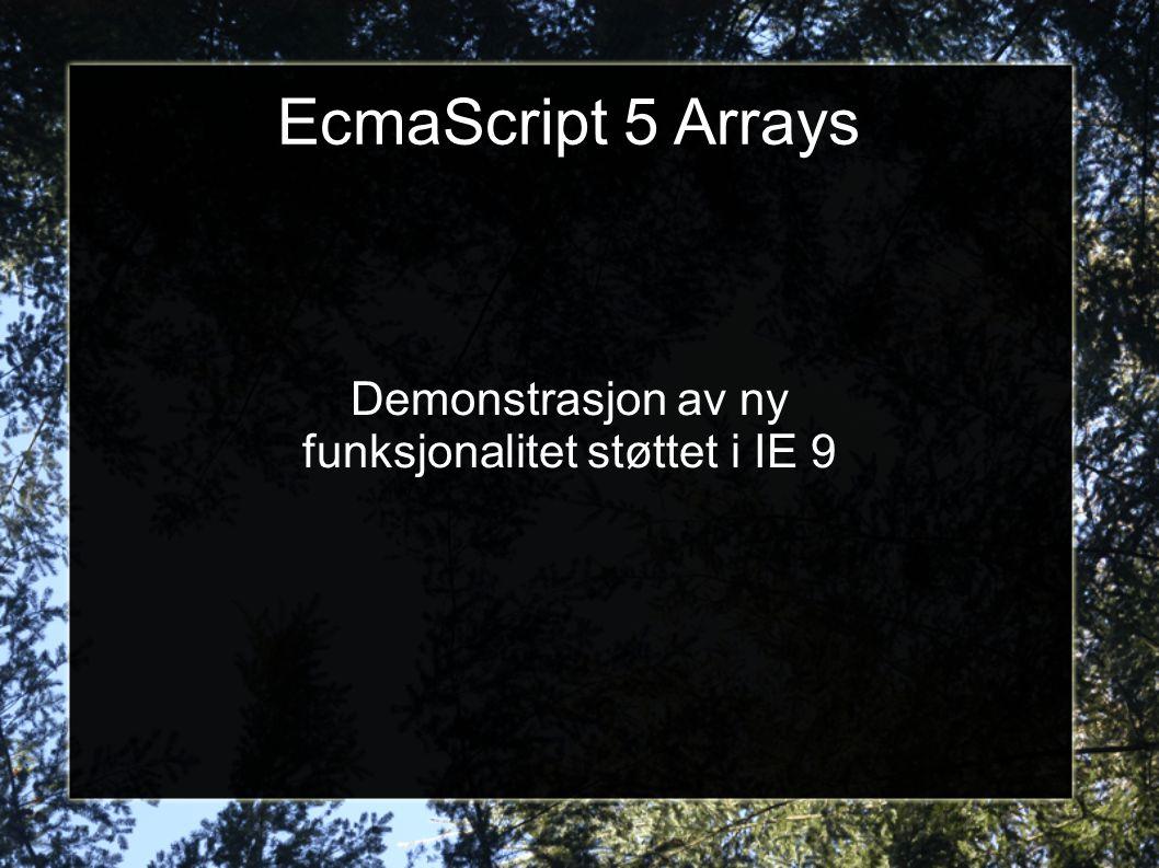 EcmaScript 5 Arrays Demonstrasjon av ny funksjonalitet støttet i IE 9