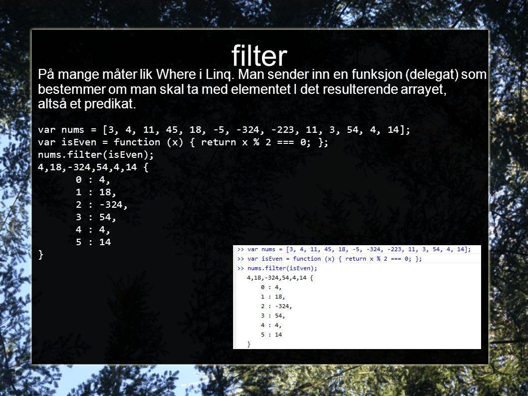 filter På mange måter lik Where i Linq.