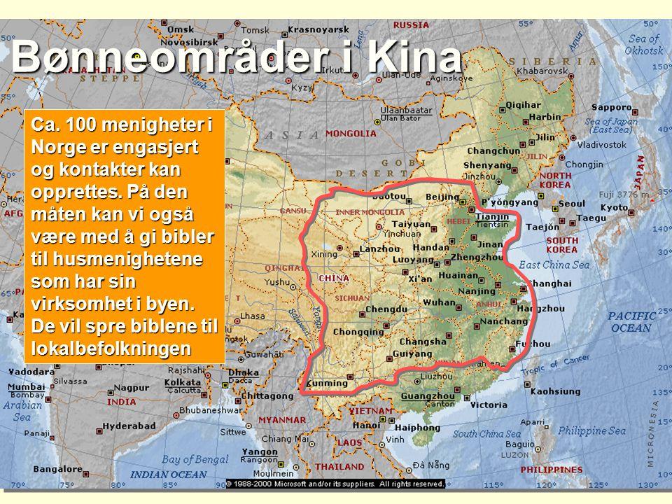 Bønneområder i Kina Ca. 100 menigheter i Norge er engasjert og kontakter kan opprettes. På den måten kan vi også være med å gi bibler til husmenighete