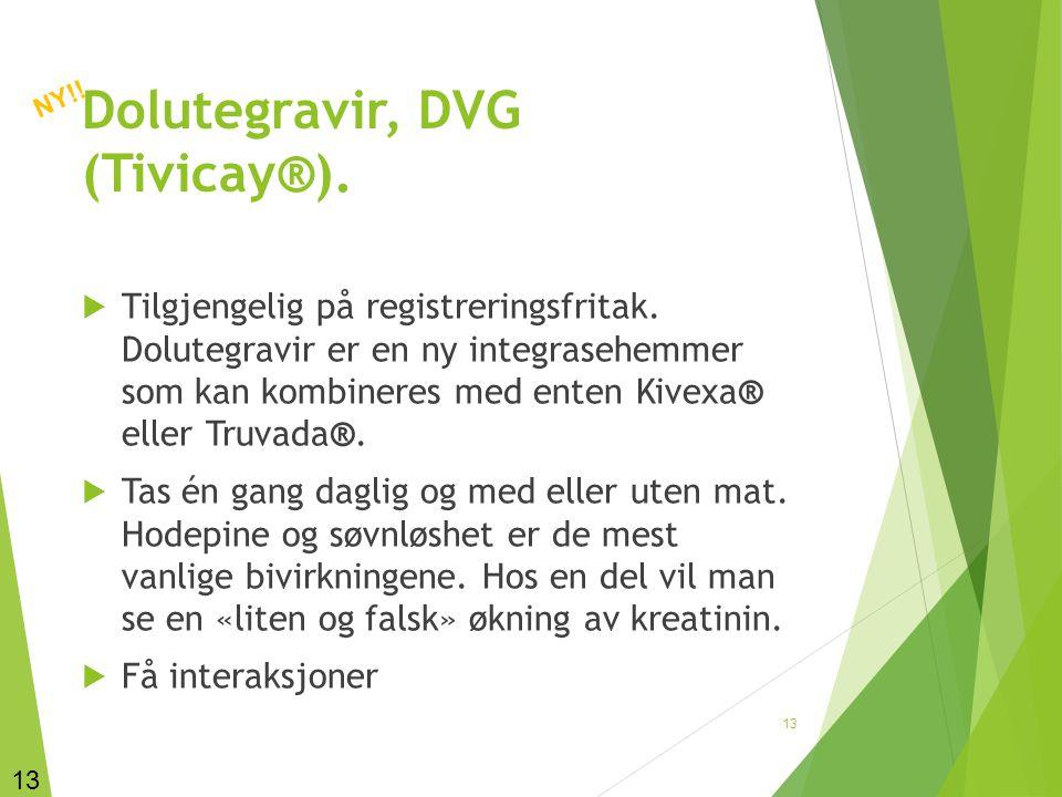 Dolutegravir, DVG (Tivicay®).  Tilgjengelig på registreringsfritak. Dolutegravir er en ny integrasehemmer som kan kombineres med enten Kivexa® eller