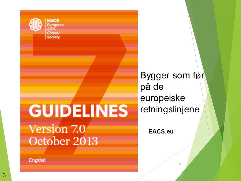 3 EACS.eu Bygger som før på de europeiske retningslinjene 3
