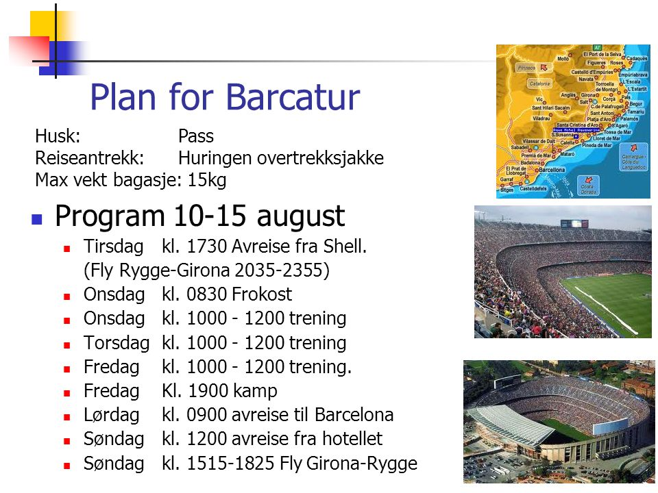 Plan for Barcatur  Program 10-15 august  Tirsdag kl.