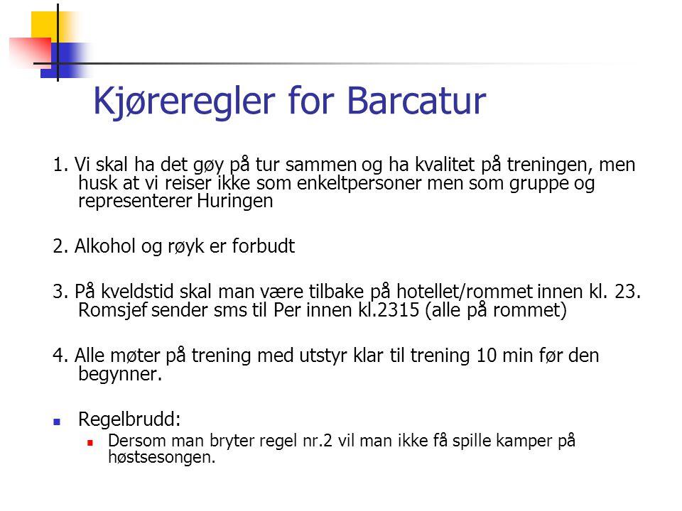 Kjøreregler for Barcatur 1. Vi skal ha det gøy på tur sammen og ha kvalitet på treningen, men husk at vi reiser ikke som enkeltpersoner men som gruppe