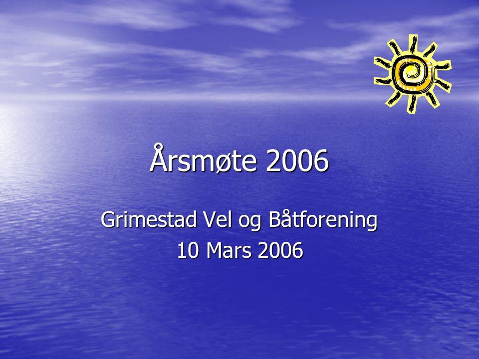 Årsmøte 2006 Grimestad Vel og Båtforening 10 Mars 2006
