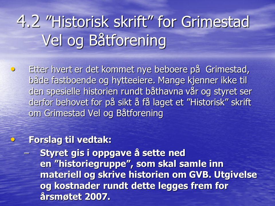 """4.2 """"Historisk skrift"""" for Grimestad Vel og Båtforening • Etter hvert er det kommet nye beboere på Grimestad, både fastboende og hytteeiere. Mange kje"""