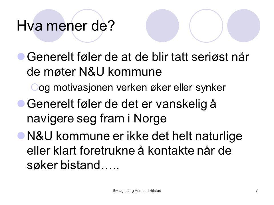 Siv.agr. Dag Åsmund Bilstad7 Hva mener de.