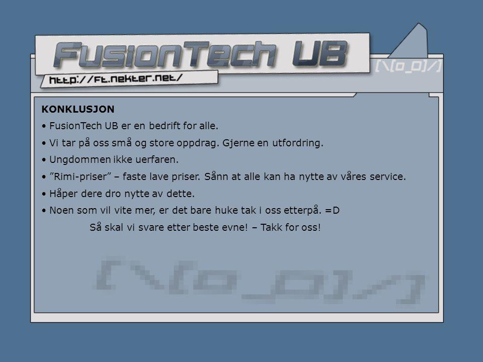 KONKLUSJON • FusionTech UB er en bedrift for alle.