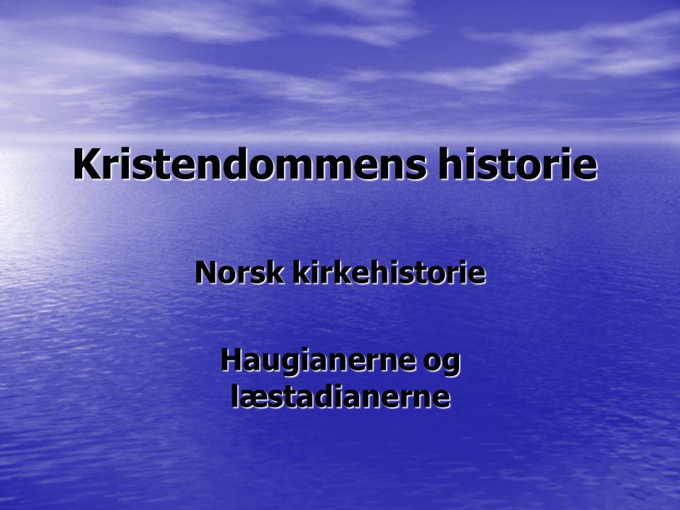 Kristendommens historie Norsk kirkehistorie Haugianerne og læstadianerne