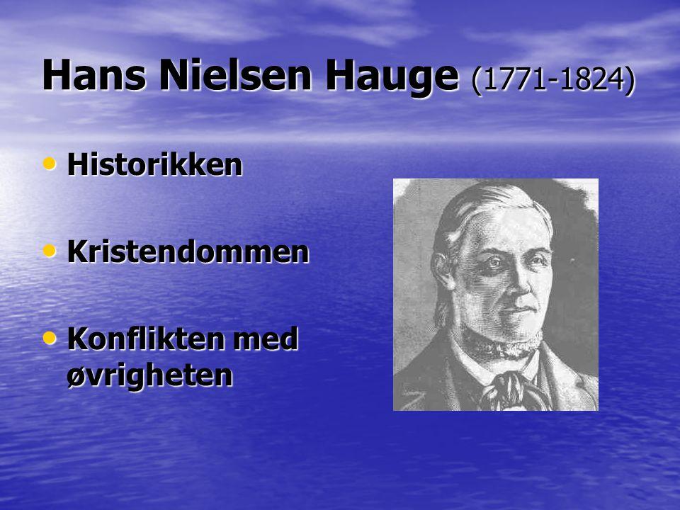 Hans Nielsen Hauge (1771-1824) • Historikken • Kristendommen • Konflikten med øvrigheten