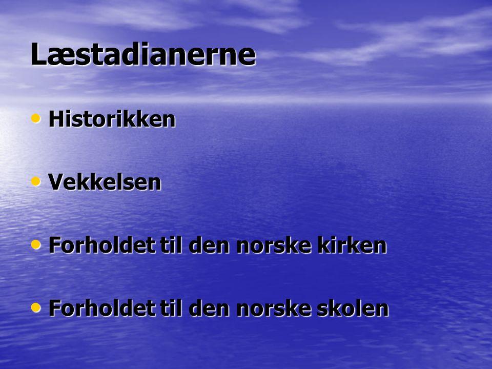 Læstadianerne • Historikken • Vekkelsen • Forholdet til den norske kirken • Forholdet til den norske skolen