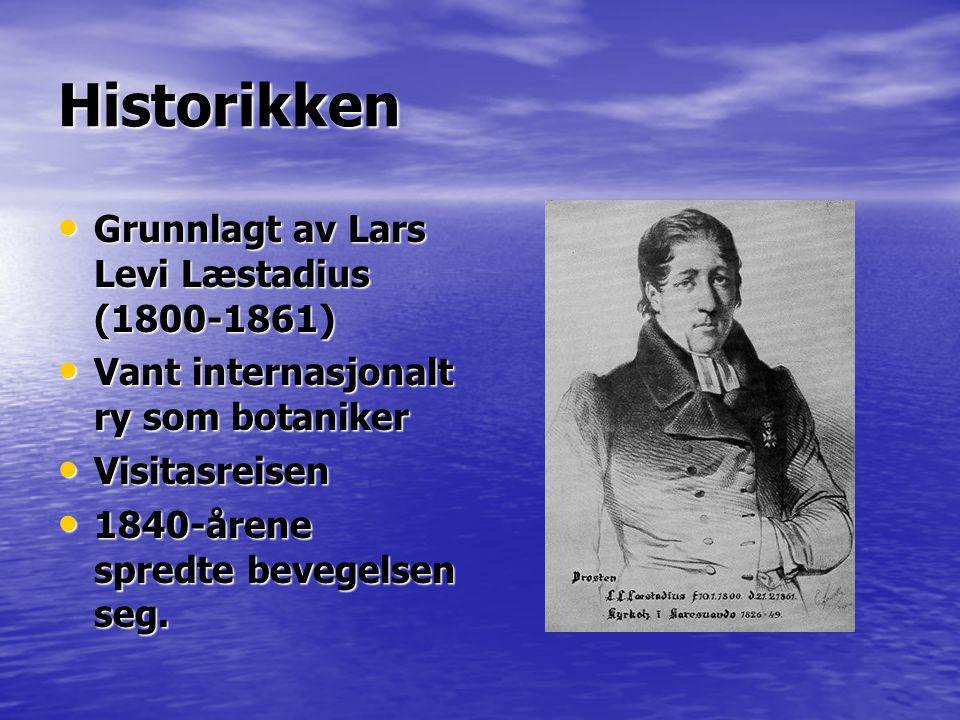 Historikken • Grunnlagt av Lars Levi Læstadius (1800-1861) • Vant internasjonalt ry som botaniker • Visitasreisen • 1840-årene spredte bevegelsen seg.
