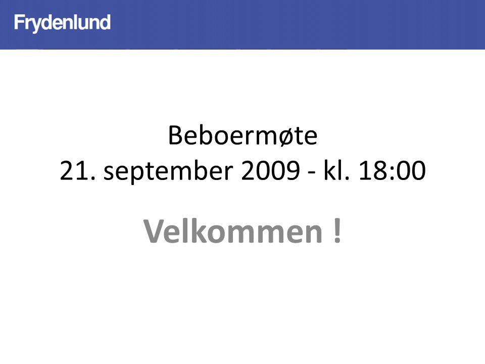 Beboermøte 21. september 2009 - kl. 18:00 Velkommen !