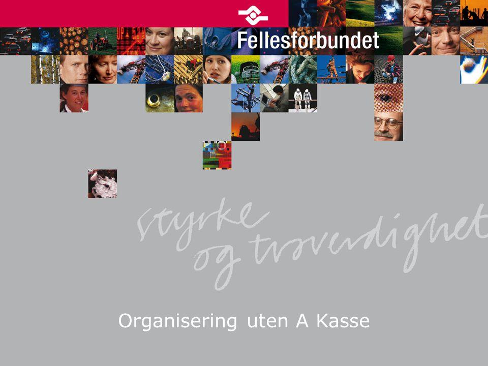 Organisering uten A Kasse