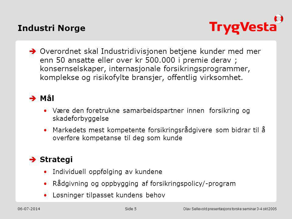 06-07-2014Olav Sellevold presentasjons torske seminar 3-4 okt 2005 Side 5 Industri Norge  Overordnet skal Industridivisjonen betjene kunder med mer e