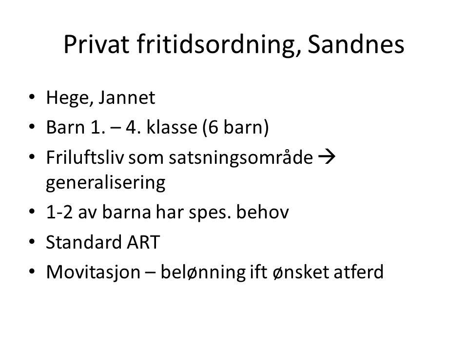 Privat fritidsordning, Sandnes • Hege, Jannet • Barn 1. – 4. klasse (6 barn) • Friluftsliv som satsningsområde  generalisering • 1-2 av barna har spe