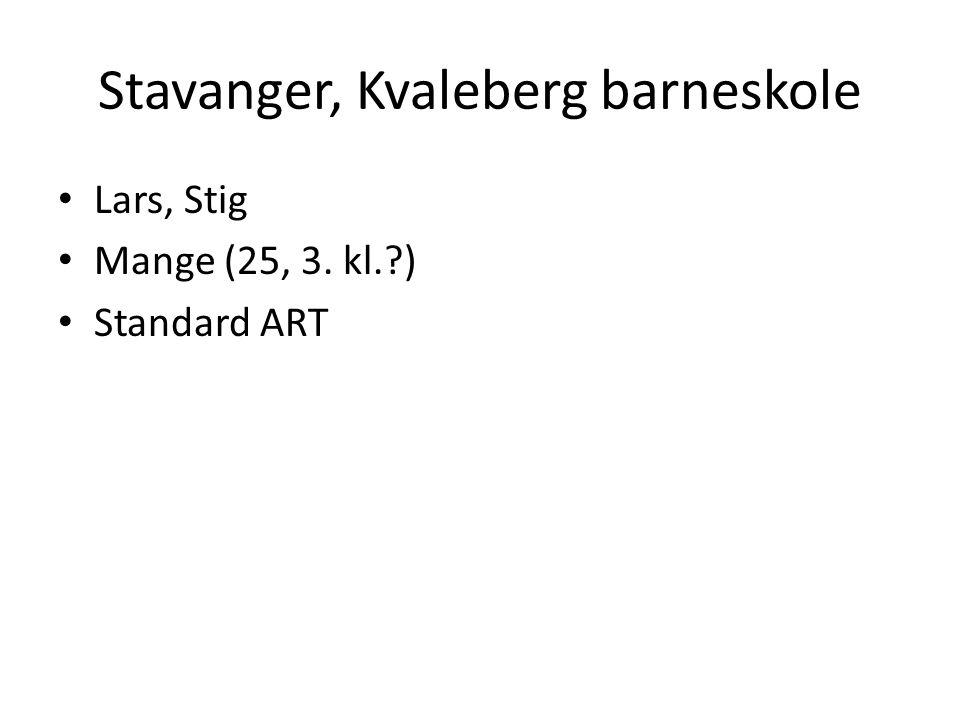 Stavanger, Kvaleberg barneskole • Lars, Stig • Mange (25, 3. kl.?) • Standard ART