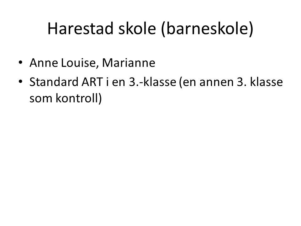 Harestad skole (barneskole) • Anne Louise, Marianne • Standard ART i en 3.-klasse (en annen 3. klasse som kontroll)