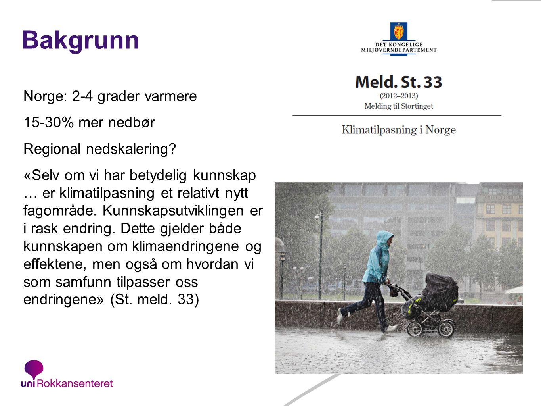 50 Bakgrunn Norge: 2-4 grader varmere 15-30% mer nedbør Regional nedskalering? «Selv om vi har betydelig kunnskap … er klimatilpasning et relativt nyt