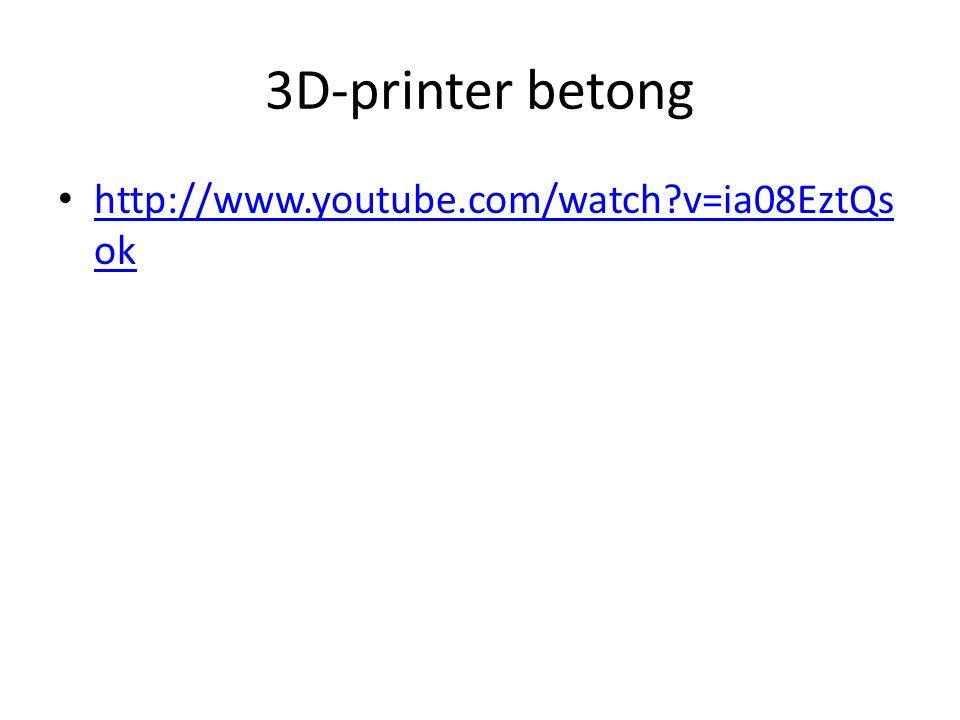 3D-printer betong • http://www.youtube.com/watch?v=ia08EztQs ok http://www.youtube.com/watch?v=ia08EztQs ok