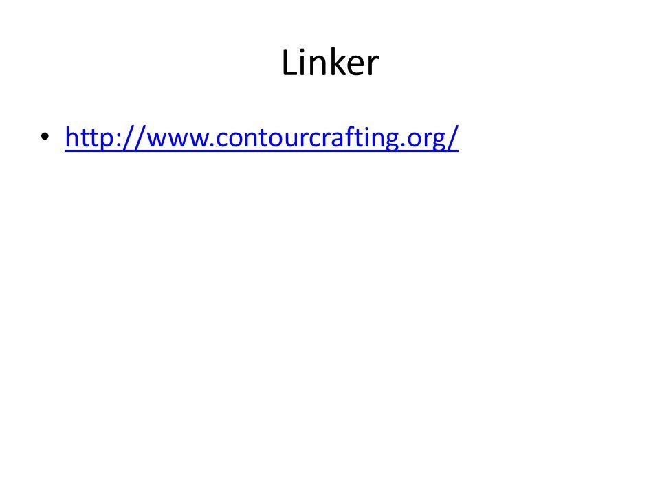 Linker • http://www.contourcrafting.org/ http://www.contourcrafting.org/