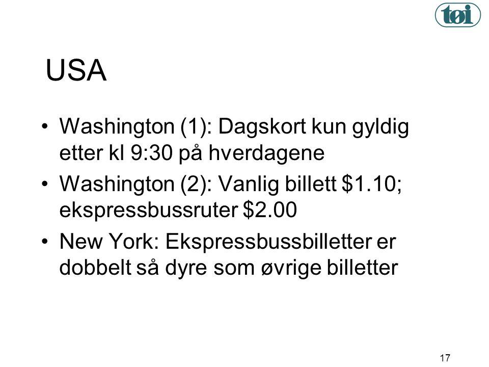 17 USA •Washington (1): Dagskort kun gyldig etter kl 9:30 på hverdagene •Washington (2): Vanlig billett $1.10; ekspressbussruter $2.00 •New York: Eksp