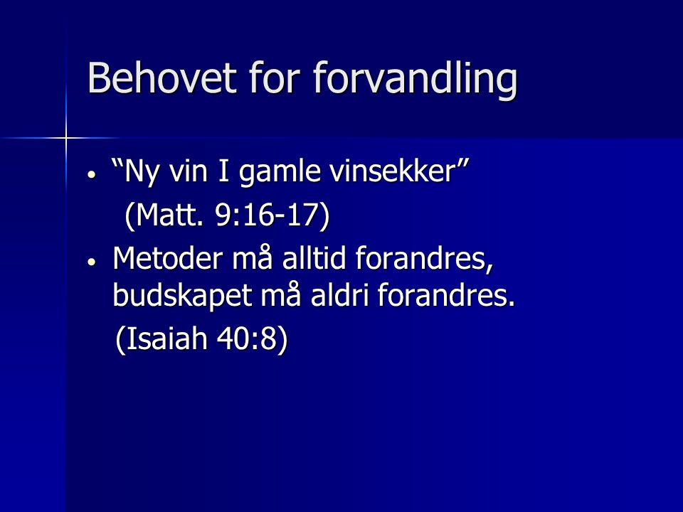 Behovet for forvandling • Ny vin I gamle vinsekker (Matt.