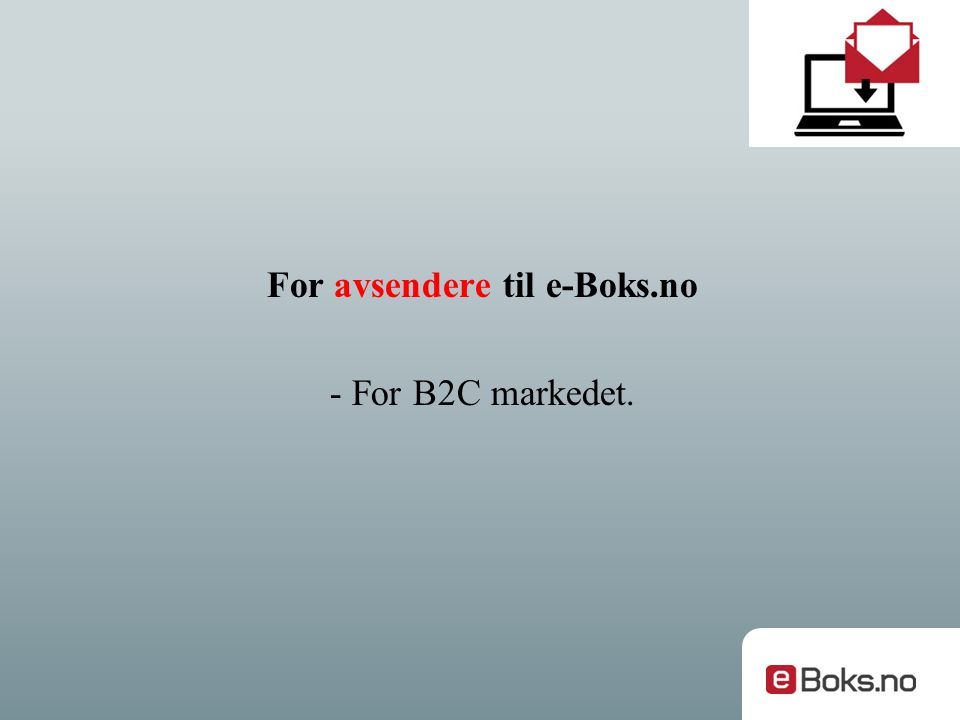 For avsendere til e-Boks.no - For B2C markedet.